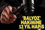 'Balyoz' hakimine FETÖ davasında 12 yıl hapis