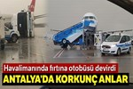 Antalya Havalimanı'nda hortum: 11 yaralı