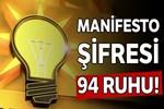 AK Parti'nin manifesto şifresi 94 ruhu!