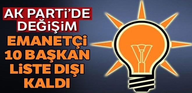 AK Parti'de emanetçi 10 başkan liste dışı kaldı!