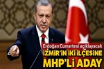 İzmir'in 2 ilçesine MHP'li aday
