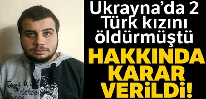Ukrayna'da 2 Türk kızı öldüren şüpheli tutuklandı