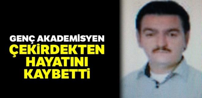 Genç akademisyen çekirdekten öldü