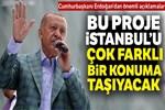 Cumhurbaşkanı Erdoğan'dan 'Tersane İstanbul' açıklaması