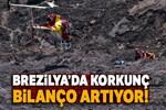 Brezilya'da baraj faciasında ölü sayısı 121'e yükseldi!