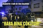 Ankara'da 4 katlı bina boşaltıldı!