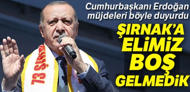 Cumhurbaşkanı Erdoğan Şırnaklılara müjde verdi