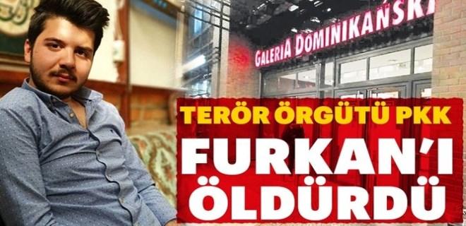 Terör örgütü PKK Furkan'ı öldürdü!