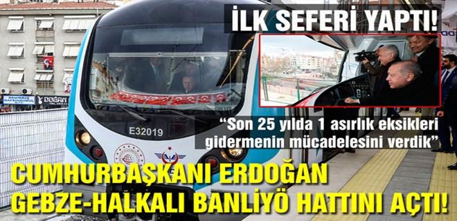Cumhurbaşkanı Erdoğan Gebze-Halkalı Banliyö Hattını açtı