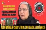 Asım Bayram cinayetinde Ferluga Karatuğ gözaltına alındı