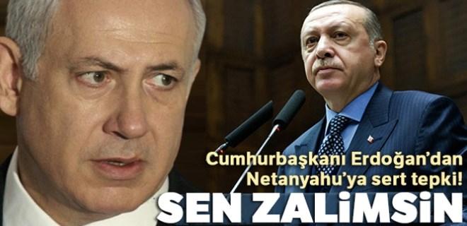 Cumhurbaşkanı Erdoğan'dan Netanyahu'ya sert tepki!