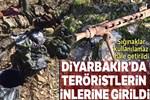 Diyarbakır'da teröristlerin inlerine girildi!