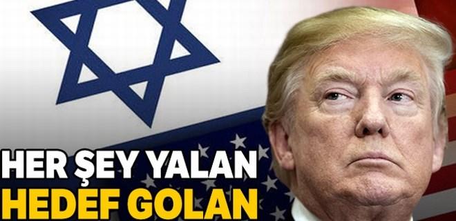 Her şey yalan dolan bütün mesele Golan!