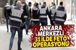 Ankara merkezli 31 ilde FETÖ operasyonu
