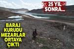 Sivas'ta baraj kurudu mezarlar ortaya çıktı