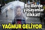 Meteoroloji'den o illere yağış uyarısı!