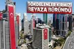 İstanbul'da gökdelenler kırmızı beyaza büründü