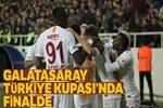 Galatasaray Malatya'yı farklı geçerek finale çıktı