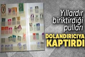 Yıllardır biriktirdiği pulları dolandırıcıya kaptırdı
