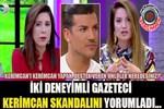 Müge Dağıstanlı ve Gülşen Yüksel, Kerimcan Skandalını yorumladı