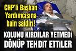 CHP'li Belediye Başkan Yardımcısına saldırı