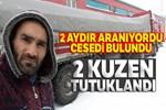 Göletten cesedi çıkarılan tır şoförünün 2 kuzeni tutuklandı!