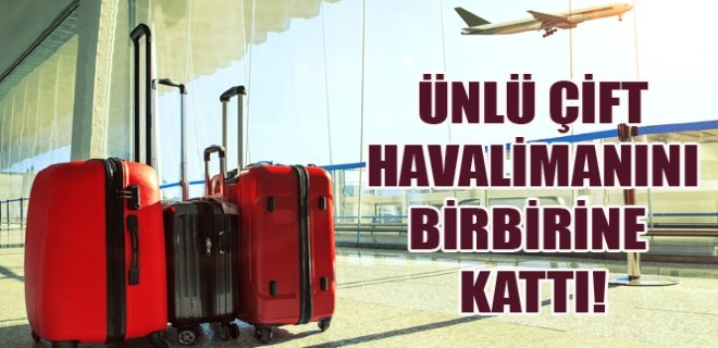 Tuvana Türkay ve Alper Potuk havalimanını birbirine kattı!