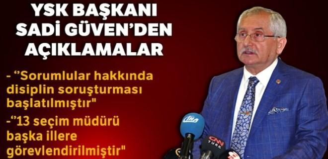 YSK Başkanı Güven'den flaş açıklamalar